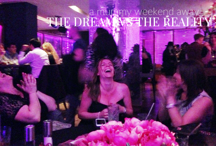 A MUMMY WEEKEND AWAY | THE DREAM VS REALITY