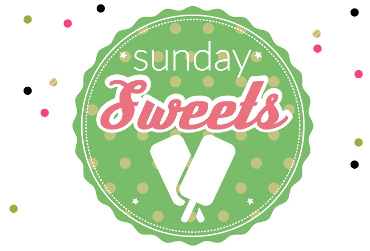 SUNDAY SWEETS | 21ST JUNE 2015