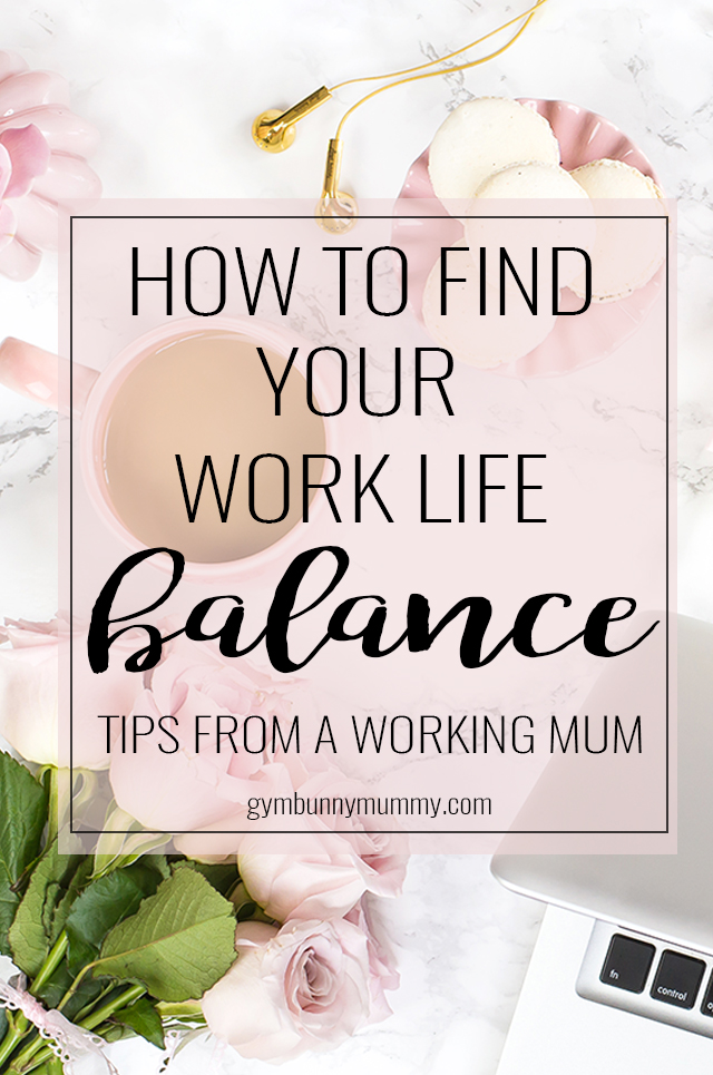 How to find your work life balance, tips from a work from home mum