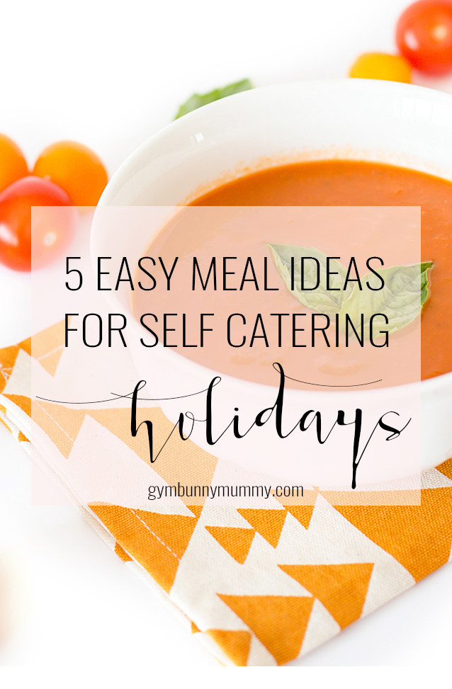 5 Easy Meal Ideas for Self Catering Holidays @gymbunnymum