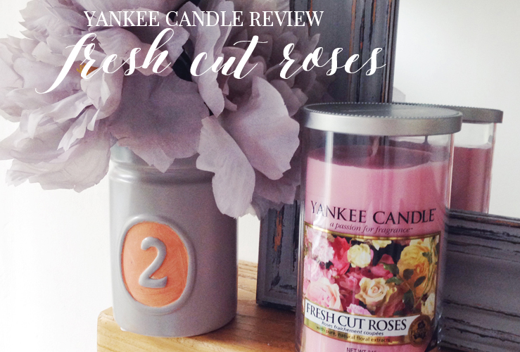 YANKEE CANDLE | FRESH CUT ROSES REVIEW