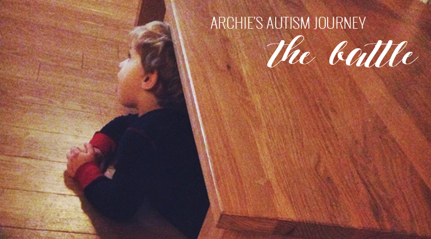 ARCHIE'S AUTISM JOURNEY #7 | BATTLING THROUGH THE SYSTEM