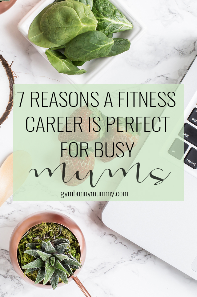 7 REASONS A FITNESS CAREER IS PERFECT FOR BUSY MUMS