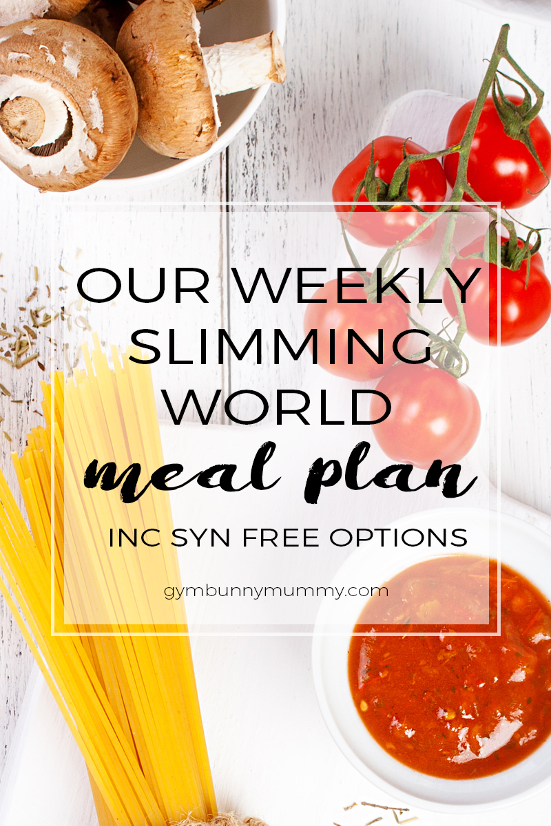 Our Slimming World weekly meal plan including the Syns & syn free options