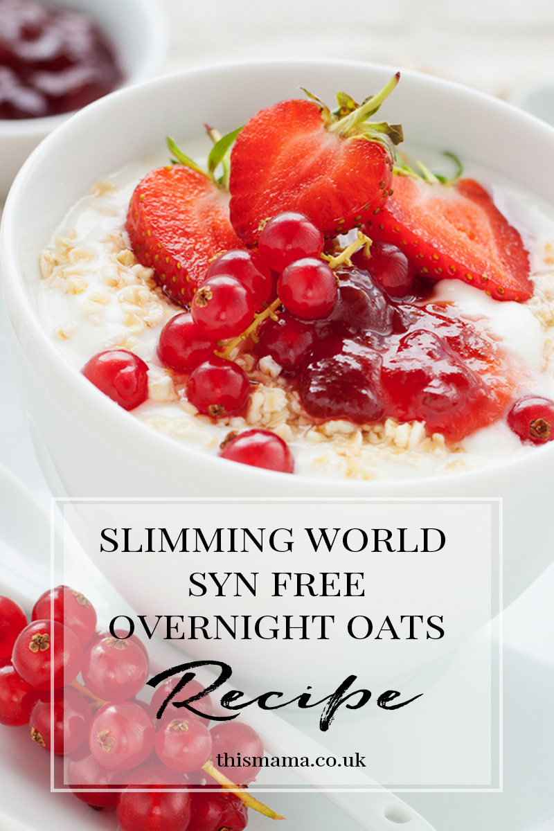 Slimming World Syn Free Overnight Oats This Mama Life